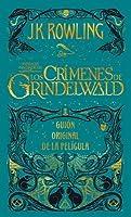 Crimenes de Grindelwald, Los (Guion Cinematografico Animales Fantasticos 2)