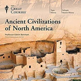 Ancient Civilizations of North America by Edwin Barnhart