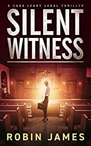 Silent Witness (Cass Leary Legal Thriller, #2)