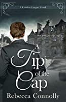 A Tip of the Cap (London League, #3)