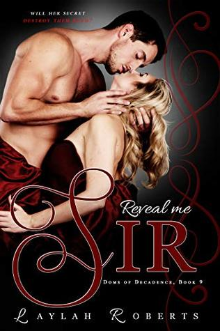 Reveal Me, Sir (Doms of Decadence, #9)