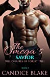 The Omega's Savior (Billionaires of Forest Hill #3)