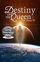 Destiny of the Queen, (The Brajj, #3)