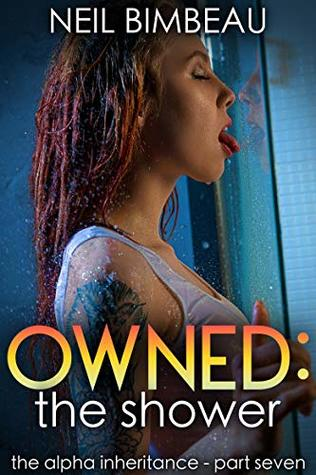 Owned: The Shower (The Alpha Inheritance Part Seven)
