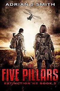 The Five Pillars (Extinction New Zealand #3)