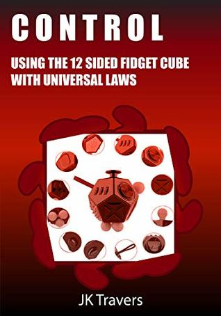 CONTROL - Using the 12-Side Fidget Cube with Universal laws