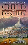 Child of Destiny (The Rising Saga, #1)