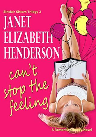Can't Stop the Feeling by Janet Elizabeth Henderson