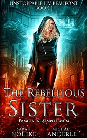 The Rebellious Sister by Sarah Noffke