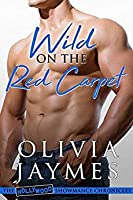 Wild on the Red Carpet (The Hollywood Showmance Chronicles #3)