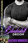 The Blindsided Groom (Last Play Masquerade Romances Book 4)