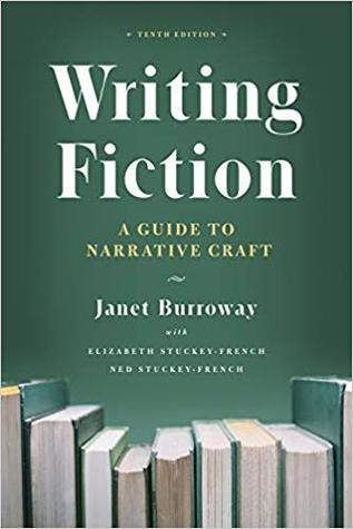 Writing Fiction by Janet Burroway