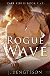 Rogue Wave (Cake, #5)