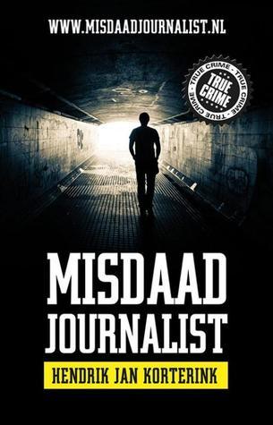 Misdaadjournalist by Hendrik Jan Korterink