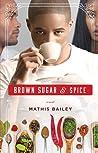 Brown Sugar & Spice