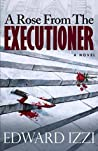 A Rose From The Executioner