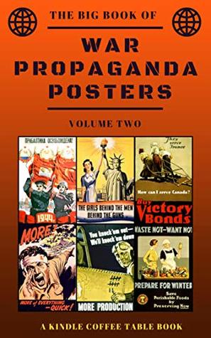 The Big Book Of War Propaganda Posters Volume Two A Kindle