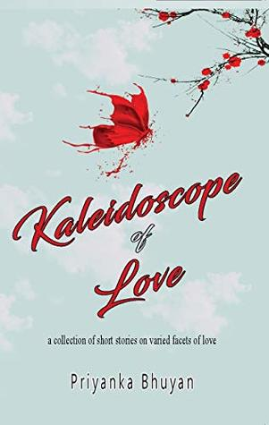 Kaleidoscope of Love: a collection of short stories on