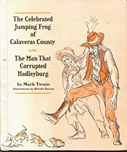 The Celebrated Frog of Calaveras County and The Man That Corrupted Hadleyburg