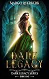 Dark Legacy: A YA Urban Fantasy Novel (Dark Legacy Series, #1)