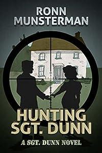 Hunting Sgt. Dunn (Sgt. Dunn Novels Book 11)