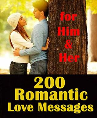 200 Romantic Love Messages: for Him & Her by MR   MO