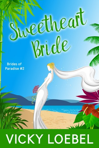 Sweetheart Bride (Brides of Paradise #2)