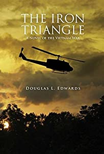The Iron Triangle: A Novel of the Vietnam War