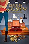 Death by Dog Show (A Creature Comforts Mystery #1)