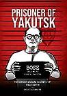 Prisoner of Yakutsk: The Subhash Chandra Bose Mystery Final Chapter