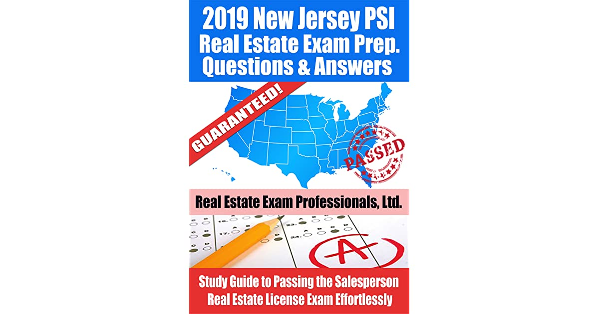 2019 New Jersey Psi Real Estate Exam Prep Questions Answers Explanations Study Guide To Passing The Salesperson Real Estate License Exam Effortlessly By Real Estate Exam Professionals Ltd