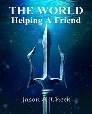 The World, Book 4 - Helping a Friend - Jason Cheek