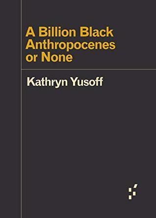 A Billion Black Anthropocenes or None (Forerunners: Ideas First)
