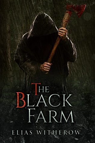 The Black Farm by Elias Witherow