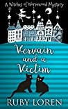 Vervain and a Victim (The Witches of Wormwood Mysteries, #2)