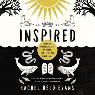 Inspired: Slaying Giants, Walking on Water, and Loving the Bible Again
