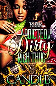 Addicted to a Dirty Rich Thug