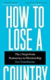 Book cover for How to Lose a Country: The 7 Steps from Democracy to Dictatorship