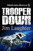 Trooper Down (Galactic Axia Adventure Book 6)