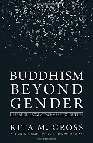 Buddhism beyond Gender Liberation from Attachment to Identity