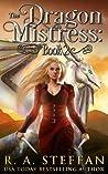 The Dragon Mistress: Book 2 (Dragon Mistress #2; The Eburosi Chronicles #9)