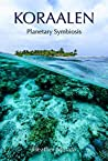 Koraalen: Planetary Symbiosis