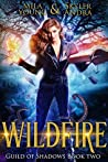 Wildfire (Guild of Shadows, #2)