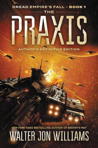 The Praxis (Dread Empire's Fall, #1) by Walter Jon Williams