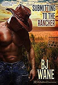 Submitting to the Rancher (Cowboy Doms, #1)