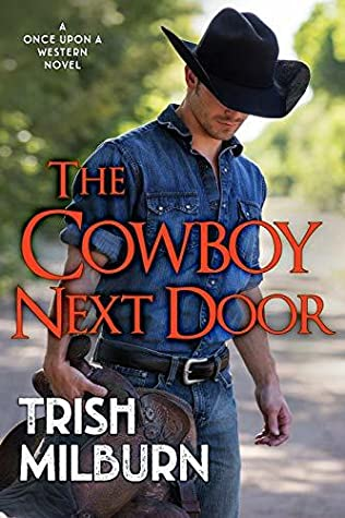 The Cowboy Next Door by Trish Milburn