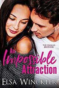 An Impossible Attraction (The Cavallo Brothers Book 1)