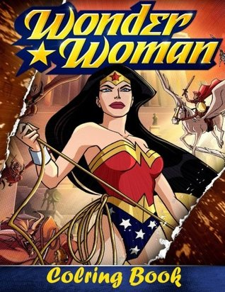 Wonder Woman Coloring Book Coloring Book For Kids And
