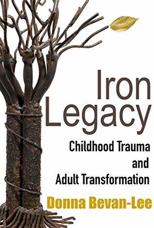 Iron Legacy: Childhood Trauma and Adult Transformation