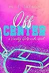 Off Center (Varsity Girlfriends #2)